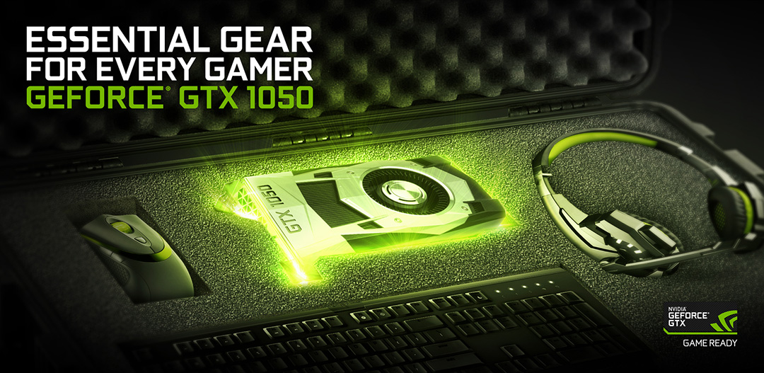 NVIDIA-GTX-1050-Essential-Gear-Every-Gamer.jpg